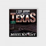 Mikel Knight Last Night In Texas - Single w Remix - #MKRHDCD