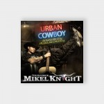 Mikel Knight Urban Cowboy - Where the City meets the Country - #UCA007