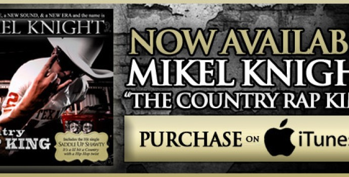 Now Available Mikel Knight The Country Rap King